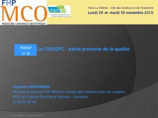 Ségolène BENHAMOU Membre du bureau FHP-MCO en charge des relations avec les usagers