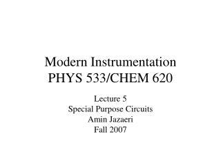 Modern Instrumentation PHYS 533/CHEM 620