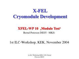 X-FEL Cryomodule Development