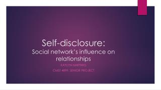 Self-disclosure:  Social network�s influence on relationships