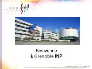 Bienvenue à  Grenoble INP