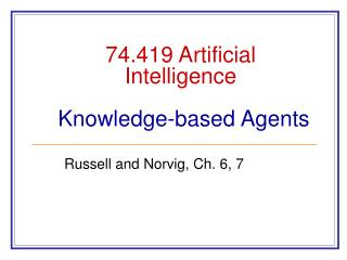 74.419 Artificial Intelligence Knowledge-based Agents