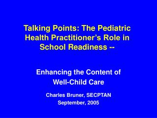 Talking Points: The Pediatric Health Practitioner's Role in School Readiness --