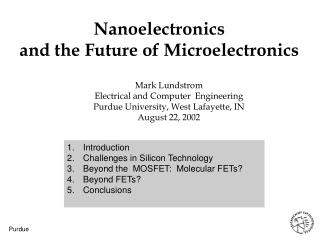 Nanoelectronics  and the Future of Microelectronics