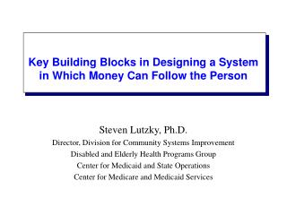Key Building Blocks in Designing a System in Which Money Can Follow the Person