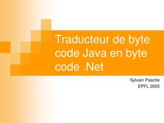 Traducteur de byte code Java en byte code .Net