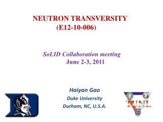 NEUTRON TRANSVERSITY  (E12-10-006)