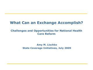 What Can an Exchange Accomplish?  Challenges and Opportunities for National Health Care Reform
