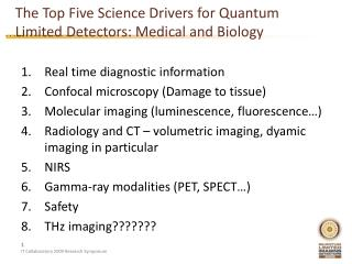 The Top Five Science Drivers for Quantum Limited Detectors: Medical and Biology