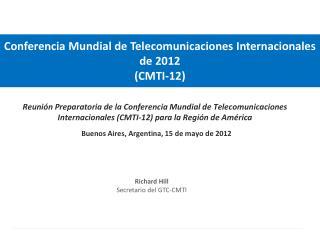 Conferencia Mundial de Telecomunicaciones Internacionales de  2012  (CMTI-12)