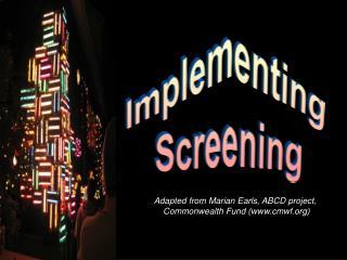 Implementing  Screening