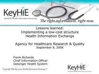 Lessons learned: Implementing a low-cost structure Health Information Exchange