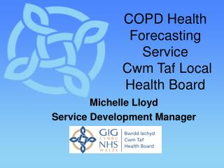 COPD Health Forecasting Service  Cwm Taf Local Health Board