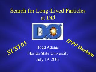 Search for Long-Lived Particles at D Ø