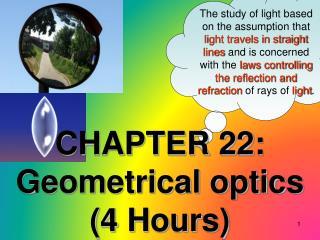 CHAPTER 22:  Geometrical optics (4 Hours)
