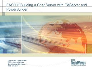 EAS306 Building a Chat Server with EAServer and PowerBuilder