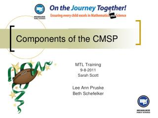 Components of the CMSP
