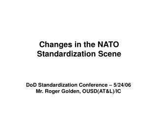 Changes in the NATO Standardization Scene
