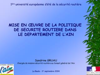 1 ère  université européenne d'été de la sécurité routière MISE EN ŒUVRE DE LA POLITIQUE