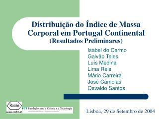 Distribui  o do  ndice de Massa Corporal em Portugal Continental Resultados Preliminares
