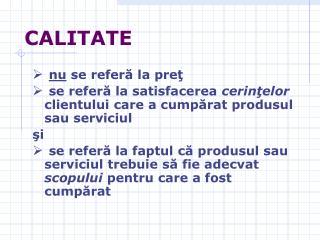 CALITATE