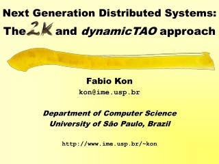 Next Generation Distributed Systems:   The        and dynamicTAO approach