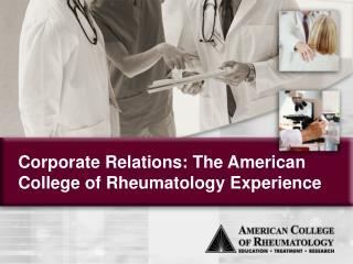 Corporate Relations: The American College of Rheumatology Experience