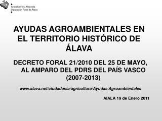AYUDAS AGROAMBIENTALES EN EL TERRITORIO HIST�RICO DE �LAVA