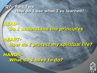 Q7- 	Part Two                                         	How do I use what I've learned?