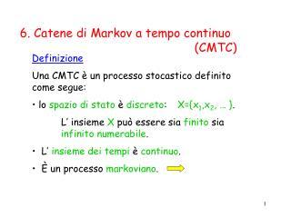 6. Catene di Markov a tempo continuo (CMTC)