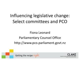 Influencing legislative change: Select committees and PCO
