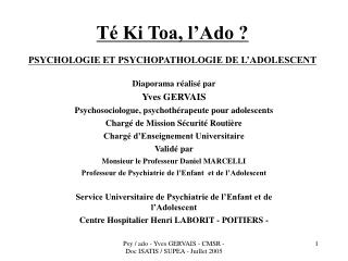 Té Ki Toa, l'Ado ? PSYCHOLOGIE ET PSYCHOPATHOLOGIE DE L'ADOLESCENT