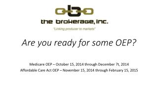 Are you ready for some OEP?
