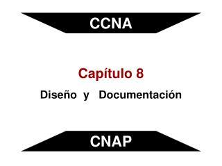 Capítulo 8 Diseño  y  Documentación