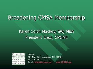 Broadening CMSA Membership