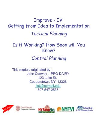 Improve - IV:  Getting from Idea to Implementation Tactical Planning  Is it Working How Soon will You Know Control Plann