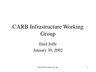 CARB Infrastructure Working Group