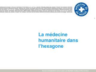 La médecine humanitaire dans l'hexagone