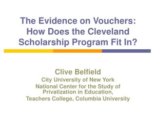 The Evidence on Vouchers: How Does the Cleveland Scholarship Program Fit In?