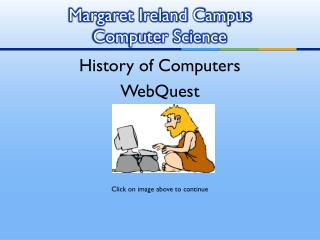 Margaret Ireland Campus  Computer Science
