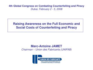 4th Global Congress on Combating Counterfeiting and Piracy Dubai, February 2 - 5, 2008