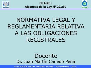 NORMATIVA LEGAL Y REGLAMENTARIA RELATIVA A LAS OBLIGACIONES REGISTRALES