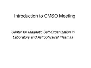 Introduction to CMSO Meeting