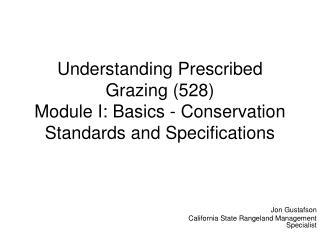 Jon Gustafson California State Rangeland Management Specialist