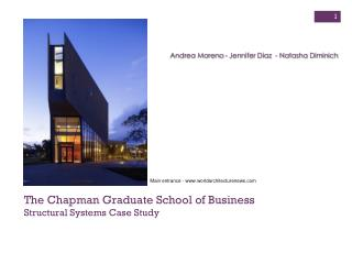The Chapman Graduate School of Business Structural Systems Case Study