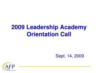2009 Leadership Academy Orientation Call
