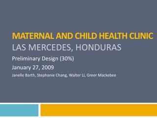 Maternal and Child Health Clinic Las Mercedes, Honduras