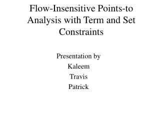 Flow-Insensitive Points-to Analysis with Term and Set Constraints