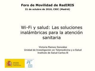 Victoria Ramos González  Unidad de Investigación en Telemedicina y e-Salud