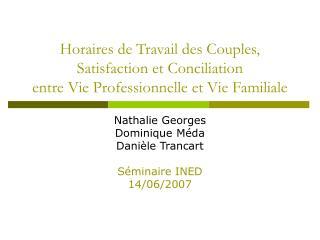 Nathalie Georges Dominique Méda Danièle Trancart Séminaire INED 14/06/2007